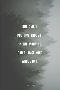"Alice Martin on Twitter: ""One small positive thought in the morning can change your whole day."""