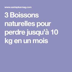 3 Boissons naturelles pour perdre jusqu'à 10 kg en un mois