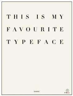 this is my favorite typeface (didot)