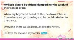 My little sister's boyfriend dumped her the week of their senior prom. - True love - Love Gives Me Hope