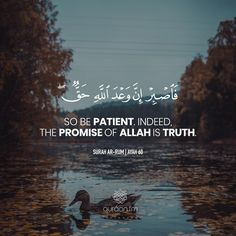 """""""So be patient. Indeed, the promise of Allah is truth. Beautiful Quran Quotes, Quran Quotes Inspirational, Islamic Love Quotes, Muslim Quotes, Hindi Quotes, Qoutes, Hadith, Alhamdulillah, Be Patient Quotes"""