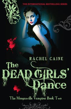 The Dead Girls' Dance (The Morganville Vampires #2)  by Rachel Caine