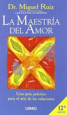 La maestría del amor: Una guía práctica para el arte de las relaciones (Superacion personal) - http://alegrar.me/producto/la-maestra-del-amor-una-gua-prctica-para-el-arte-de-las-relaciones-crecimiento-personal/