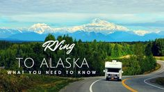 RV to Alaska: What You Need to Know   Road trips are about exploring new reaches witnessing sights youve never seen and experiencing the beautiful variety in the world. Perhaps thats the reason youve set your sights on Alaska the most distant and wild state of the continental Americas.  Luckily you wont be the first RV-er to plan a trip to Alaska so you dont have to hit the road blind. Weve reviewed the best resources on the web to ensure youre equipped with the need-to-know info to make…