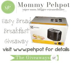 Mommy Pehpot's Easy Bread Breakfast Giveaway Bread Toaster, Easy Bread, Super Mom, Giveaway, Breakfast, Morning Coffee, Morning Breakfast