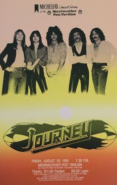 Journey with Steve Perry. Journey Albums, Journey Band, Rock Posters, Band Posters, Journey Concert, Merriweather Post Pavilion, Wheel In The Sky, Country Music Concerts, Journey Steve Perry