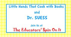 Dr SUESS Inspired Snacks and Activities with Little Hands that Cook with Books at The Educators' Spin On It