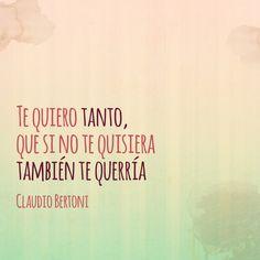 Te quiero tanto. #citas #amor