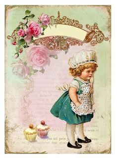 Vintage printable little cook with cupcakes and rose Vintage Printable, Vintage Labels, Vintage Ephemera, Vintage Cards, Vintage Paper, Vintage Postcards, Printable Art, Decoupage Vintage, Vintage Pictures