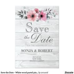 Shop Save the Date - White wood pastel pink flowers created by arcueid. Good Cheer, Flower Cards, White Wood, Pastel Pink, Save The Date, Pink Flowers, Paper Texture, Dating