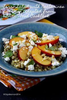 Farro Salad with Nectarines and Corn Adapted from Vibrant Food Cookbook farro salad, food, nectarin