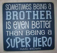 Sometimes being a BROTHER is even better than being a SUPER HERO, Brothers, Boy, Bedroom, Playroom, Sign, Decor