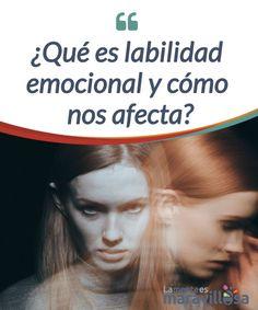 ¿Qué es labilidad emocional y cómo nos afecta?   Cuando los estados #emocionales se alteran #descontroladamente de forma exagerada, nos encontramos ante lo que se conoce como #labilidad emocional.¿Qué es?  #Psicología