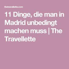 11 Dinge, die man in Madrid unbedingt machen muss   The Travellette