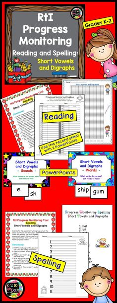Collect important data for progress monitoring, RtI and IEP meetings, and parent-teacher conferences. This is a K-2 product for assessing and progress monitoring the reading and spelling of short vowels and digraphs.