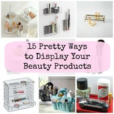 15 Pretty Ways to Display Your Beauty Products