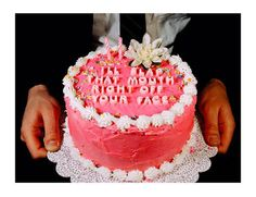 I LOVE what this cake says! It would be so funny to put on a birthday cake of the right person! Cake Wrecks, Foundant, Funny Cake, Love Cake, Cute Food, Funny Food, Let Them Eat Cake, Baked Goods, Sweet Tooth