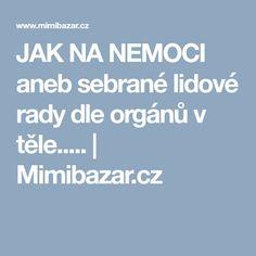 JAK NA NEMOCI aneb sebrané lidové rady dle orgánů v těle..... | Mimibazar.cz