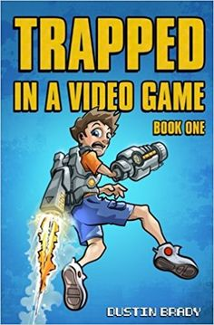 1: Trapped in a Video Game: Book One (Volume 1): Dustin Brady: 9781534901490: Amazon.com: Books