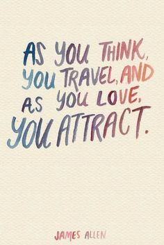 you attract..