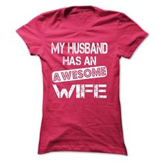 MY HUSBAND HAS AN AWESOME WIFE - #gift table #gift exchange. BUY IT => https://www.sunfrog.com/LifeStyle/MY-HUSBAND-HAS-AN-AWESOME-WIFE-3254-HotPink-20224012-Ladies.html?68278