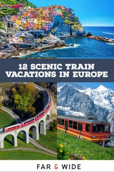 Amazing train vacations in Europe.