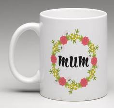 Mother's Day mug, Mum Flower Mug, Flower wreath mug, flower garland mug, Mum birthday gift by BeesMugShop on Etsy