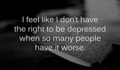 Every day and it only makes me feel worse.