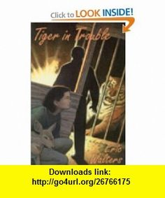 Tiger in Trouble (9780888784209) Eric Walters , ISBN-10: 0888784201  , ISBN-13: 978-0888784209 ,  , tutorials , pdf , ebook , torrent , downloads , rapidshare , filesonic , hotfile , megaupload , fileserve
