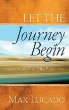 Let The Journey Begin (Repack) [Hardcover]  The wise and warm sayings of one of America's favorite Christian authors are collected in this unique gift book to guide and encourage graduates on the next stage of their life journey.   A great gift to get life started on the right path. $12.74