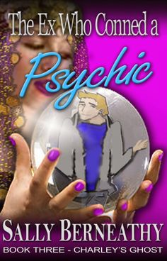 A Girl and Her Kindle: The Ex Who Conned a Psychic: Charley's Ghost, Book 3 by Sally Berneathy