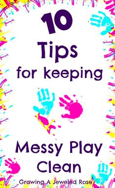 Messy Play: 10 Tips to Keep Messy Activities Clean on hands on : as we grow