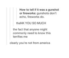 I was actually at canal side in buffalo NY on 4th of July and everyone freak out and started running because they mistook a firework for a gunshot .. After a fight had broken out
