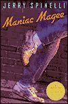 Maniac Magee-One of the greatest Newbery winners ever, Jerry Spinelli's MANIAC MAGEE is a riveting story, swinging between joy and sorrow, that works on many levels: as a realistic novel, the recounting of a legend, and a no-easy-answers statement on race relations.