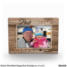 Rustic Wood Best Poppy Ever Grandpa Photo Block Reflection Art, Photo Blocks, Wood Detail, Grandpa Gifts, Grandparents Day, Rustic Design, Rustic Wood, Poppy, Artwork