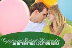 Engagement Portrait Photography: 30 Interesting Location Ideas