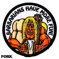 BARBARIANS HAVE MORE FUN PATCH – THE PORK SHOP