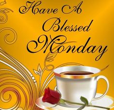 DAY - MONDAY ♡ on Pinterest | Happy Monday, Monday Blessings and ...