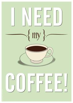 I need my #coffee