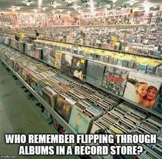 Used to love going to record stores... Still have my old 45's and albums.