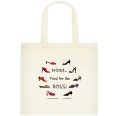 SHOES... Food for the SOLE! Canvas Bag