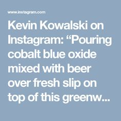 """Kevin Kowalski on Instagram: """"Pouring cobalt blue oxide mixed with beer over fresh slip on top of this greenware teardrop vase. This is how I use Mocha Diffusion to…"""""""