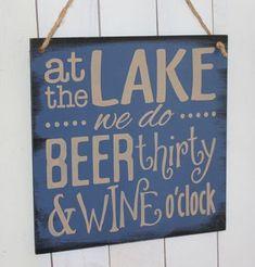 At the LAKE we do BEER thirty & WINE o'clock/Lake Decor/Fun Lake Sign/Lake Sign/Beer decor/Lake house decor/Wine decor/Wood Sign/Boat house