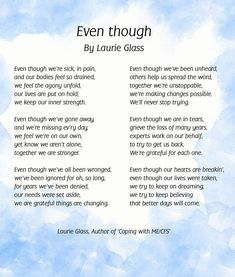 Even Though, by Laurie Glass, was the winning poem in Poetry & ArtSlam - Hope & Heart Unite for ME/CFS hosted by Open Medicine Foundation. Please click the image to view all of the wonderful submissions by artists and writers with ME/CFS. Bible Verse Art, Bible Verses Quotes, High Clouds, Positive Mantras, Poetry Art, Learn To Dance, Chronic Fatigue Syndrome, Meaningful Life, Inner Strength