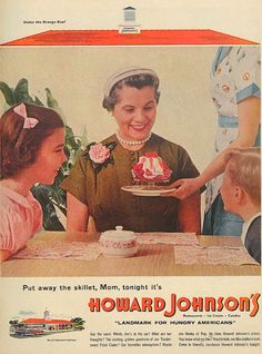 Put away the skillet, Mom, tonight it's Howard Johnson's. advertisement 1955 ice cream