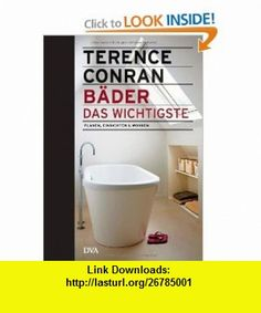 B�der - das Wichtigste (9783421038340) Terence Conran , ISBN-10: 3421038341  , ISBN-13: 978-3421038340 ,  , tutorials , pdf , ebook , torrent , downloads , rapidshare , filesonic , hotfile , megaupload , fileserve