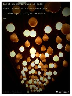 Light up the world.