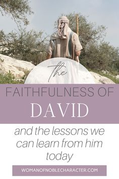 How to be faithful in the little things. Learning to be faithful from the life of David in the Bible and how to apply those lessons to your own life today.  #DavidintheBible #faithfulinthelittlethings #faithfulwithlittle #DavidandGoliath #Bibleheroes #womanofnoblecharacter David From The Bible, David Bible, Proverbs 31 Wife, Bible Heroes, Faith Is The Substance, Biblical Marriage, Faith Walk, Virtuous Woman, Scripture Art