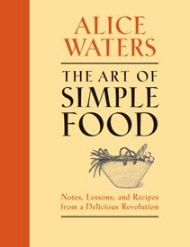 The Art of Simple Food, by Alice Waters (of Chez Panisse in San Francisco): a recipe book for simple staples that can be adapted and added to, like pickles, pizza crust, and sushi rice