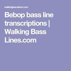 Bebop bass line transcriptions | Walking Bass Lines.com